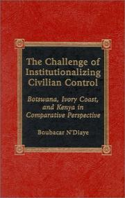 Cover of: The Challenge of Institutionalizing Civilian Control