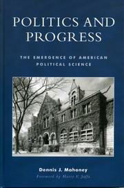 Cover of: Politics and Progress: The Emergence of American Political Science