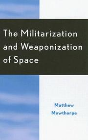 Cover of: The Militarization and Weaponization of Space