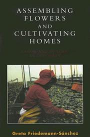 Cover of: Assembling flowers and cultivating homes | Greta Friedemann-SaМЃnchez