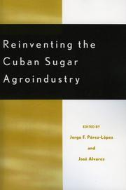Cover of: Reinventing the Cuban Sugar Agroindustry (Rural Economies in Transition)