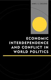 Cover of: Economic Interdependence and Conflict in World Politics (Innovations in the Study of World Politics) | Mark J. C. Crescenzi