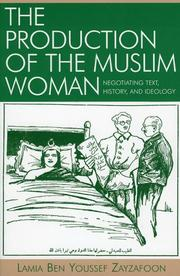 Cover of: The Production of the Muslim Woman: Negotiating Text, History, and Ideology (After the Empire: the Francophone World and Postcolonial France)