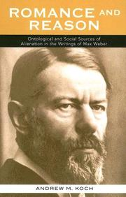 Cover of: Romance and reason: ontological and social sources of alienation in the writings of Max Weber