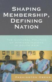 Cover of: Shaping membership, defining nation: the cultural politics of African Indians in South Asia