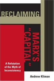 Cover of: Reclaiming Marx's Capital: A Refutation of the Myth of Inconsistency (Raya Dunayevskaya Series in Marxism and Humanism)