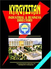 Cover of: Kyrgyzstan Industrial And Business Directory | USA International Business Publications