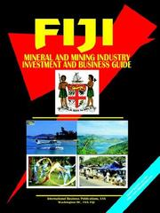 Cover of: Fiji Mineral & Mining Sector Investment And Business Guide