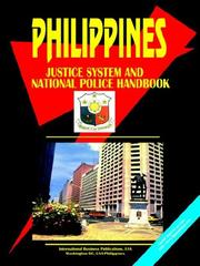 Cover of: PHILIPPINES JUSTICE SYSTEM AND NATIONAL POLICE FORCE HANDBOOK