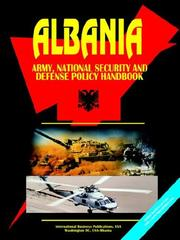 Cover of: Albania Army, National Security and Defense Policy Handbook