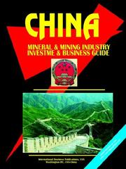 Cover of: China Mineral and Mining Sector Investment and Business Guide