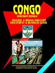 Cover of: Congo Dem Republic Mineral and Mining Industry Investment and Business Guide