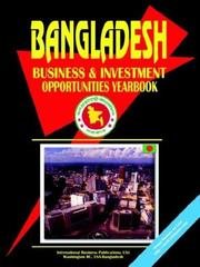 Cover of: Bangladesh Business and Investment Opportunities Yearbook | USA International Business Publications