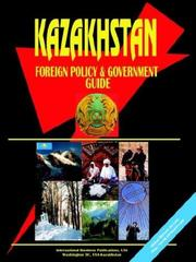 Cover of: Kazakhstan Foreign Policy and Government Guide | USA International Business Publications