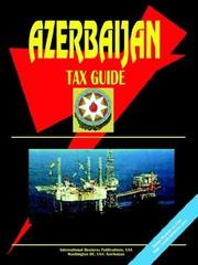 Cover of: Azerbaijan Tax Guide | USA International Business Publications