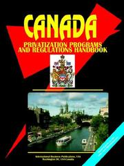 Cover of: Canada Privatization Programs And Regulations Handbook