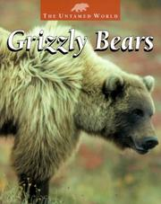 Cover of: Grizzly Bears (Untamed World)