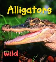 Cover of: Alligators (In the Wild) |