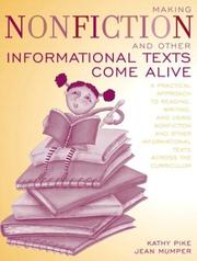 Cover of: Making Nonfiction and Other Informational Texts Come Alive: A Practical Approach to Reading, Writing, and Using Nonfiction and Other Informational Texts Across the Curriculum