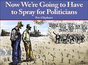 Cover of: Now we're going to have to spray for politicians