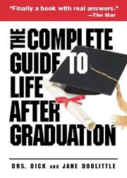 Cover of: The Complete Guide To Life After Graduation(Blank) | Dick Doolittle