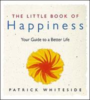 Cover of: The Little Book Of Happiness | Patricia Whiteside
