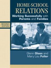 Cover of: Home-school relations | Glenn W. Olsen, Mary Lou Fuller, Glenn W. Olsen