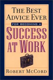 Cover of: The Best Advice Ever for Becomming a  Success At Work