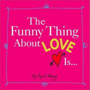 Cover of: The Funny Thing About Love Is... | Lynn Chang