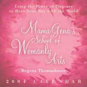 Cover of: Mama Gena's School of Womanly Arts: Using the Power of Pleasure to Have Your Way with the World