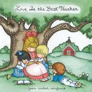 Cover of: Love Is The Best Teacher
