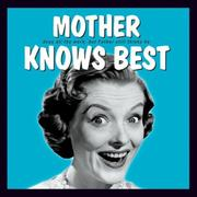 Cover of: Mother Knows Best