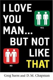 Cover of: I Love You, Man...But Not Like That | D. M. Chapman