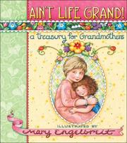 Cover of: Ain't Life Grand!: A Teasury for Grandmothers