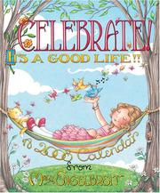 Cover of: Mary Engelbreit's Celebrate! It's a Good Life!!: 2008 Wall Calendar