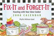 Cover of: Fix-It and Forget-It: Feasting with your Slow Cooker: 2008 Day-to-Day Calendar