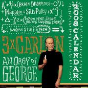 Cover of: 3x Carlin: an Orgy of George: 2008 Day-to-Day Calendar