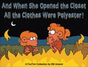 Cover of: And When She Opened the Closet, All the Clothes Were Polyest | Bill Amend