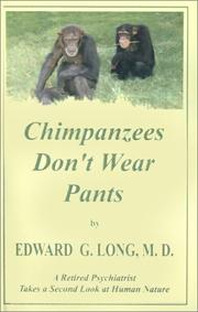 Cover of: Chimpanzees Don't Wear Pants -- A Retired Psychiatrist Takes a Second Look at Human Nature