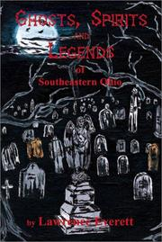 Cover of: Ghosts, Spirits, and Legends of Southeastern Ohio | Lawrence Everett