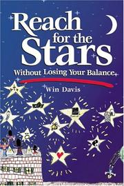 Cover of: Reach for the Stars Without Losing Your Balance | Win Davis