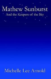 Cover of: Mathew Sunburst and the Keepers of the Sky