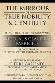 Cover of: The Mirrour of True Nobility & Gentility Being the Life of Peiresc