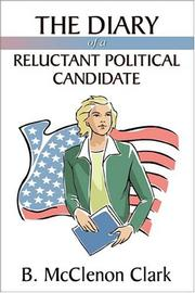 Cover of: The Diary of a Reluctant Political Candidate