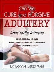 Cover of: Can We Cure and Forgive Adultery? Staying not Straying
