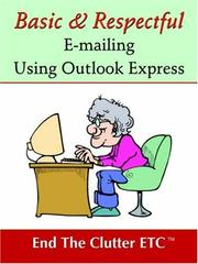 Cover of: Basic & Respectful E-mailing Using Outlook Express