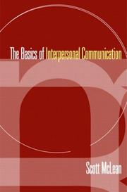 Cover of: The Basics of Interpersonal Communication | Scott McLean