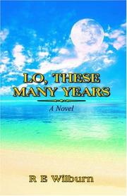 Cover of: Lo, These Many Years
