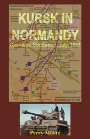 Cover of: Kursk in Normandy: Operation Goodwood 1944