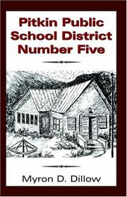 Cover of: Pitkin Public School District Number Five | Myron D. Dillow